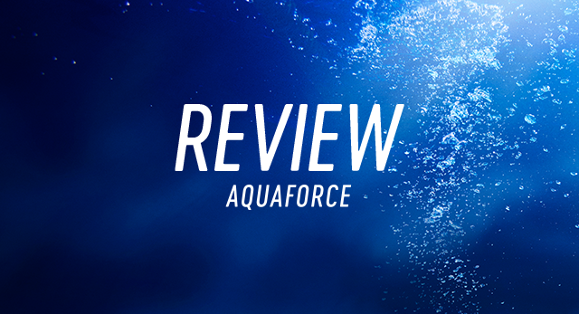 REVIEW AQUAFORCE